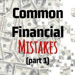 Kevin Roberts' Common Financial Mistakes (Part 1)