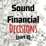 Kevin Roberts' Key Points On How To Make Sound Financial Decisions (Part 2)