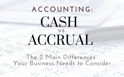 Cash vs. Accrual Accounting: Two Main Differences For Louisville Businesses To Consider