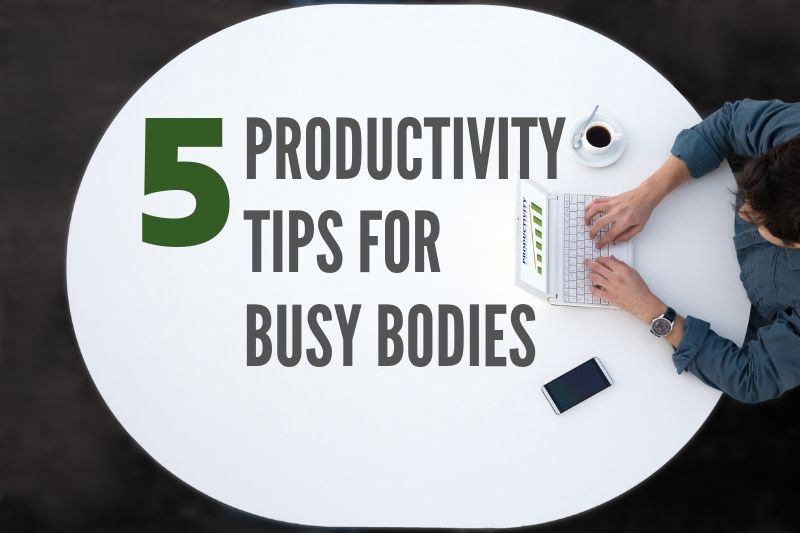Five Productivity Tips for Louisville Busy Bodies