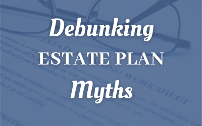 Debunking Estate Plan Myths For Louisville Taxpayers